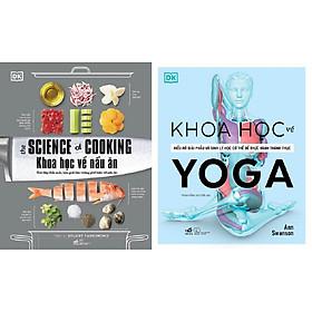 Combo Sách - Khoa Học Về Nấu Ăn + Khoa Học Về Yoga