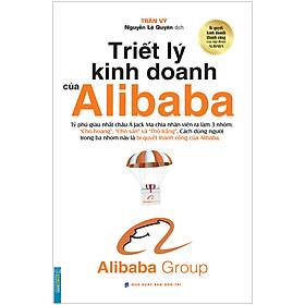 Triết Lý Kinh Doanh Của Alibaba (Bìa Mềm)