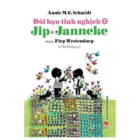 Đôi Bạn Tinh Nghịch Jip Và Janneke - Tập 2 (Tái Bản 2018)