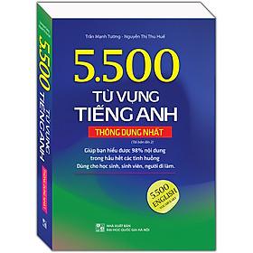 5.500 Từ Vựng Tiếng Anh Thông Dụng Nhất (Tái Bản 2020 - Màu)