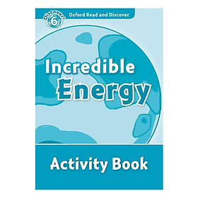 Oxford Read and Discover 6: Incredible Energy Activity Book