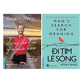 Combo Nick Vujicic - Sống Cho Điều Ý Nghĩa Hơn (Tái Bản) + Đi Tìm Lẽ Sống (2 cuốn)