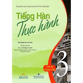 Sách – Tiếng Hàn Thực Hành (Tập 3) – Trình Độ Trung Cấp – Bài Học (Kèm Đĩa MP3)
