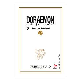 Doraemon - Tuyển Tập Theo Chủ Đề Tập 7: Điểm 0 & Bỏ Nhà Đi (Bìa Mềm) (Tái Bản 2018)