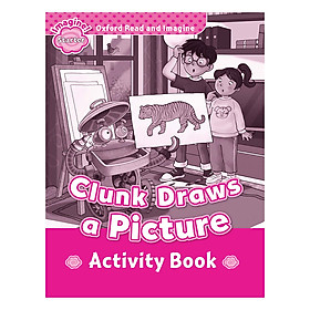 Oxford Read And Imagine Starter: Clunk Draws a Picture (Activity Book)