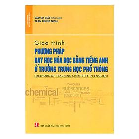 Giáo Trình Phương Pháp Dạy Hóa Học Bằng Tiếng Anh Ở Trường Trung Học Phổ Thông