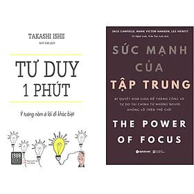 Combo 2 Cuốn Sách:  Sức Mạnh Của Tập Trung + Tư Duy 1 Phút