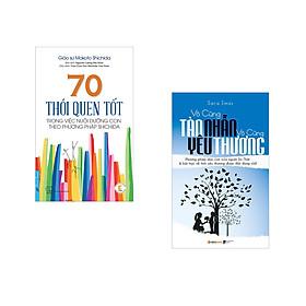 Combo 2 cuốn sách: 70 Thói Quen Tốt - Trong Việc Dưỡng Con Theo Phương Pháp Shichida + Vô Cùng Tàn Nhẫn Vô Cùng Yêu Thương Tập 1
