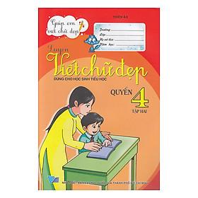 Giúp Em Viết Chữ Đẹp: Luyện Viết Chữ Đẹp Lớp 4 (Tập 2)