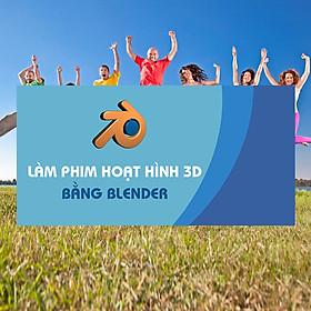 Khóa Học Làm Phim Hoạt Hình 3D Bằng Blender