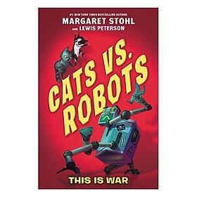Cats Vs Robots #1: This Is War