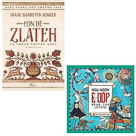 Combo Con Dê Zlateh Và Những Truyện Khác + Ngụ Ngôn Ê Dốp Bằng Thơ