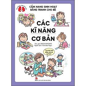 Cẩm Nang Sinh Hoạt Bằng Tranh Cho Bé - Các Kĩ Năng Cơ Bản (Tái Bản 2020)