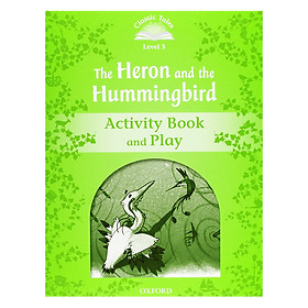 Classic Tales Second Edition Level 3 Heron and Hummingbird Activity Book And Play