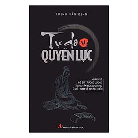 Tự Do Và Quyền Lực - Nhân Vật Đế Sư Trương Lương Trong Văn Học Nhà Nho Ở Việt Nam Và Trung Quốc