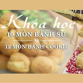 Unica - Khóa Học 10 Món Bánh Su Và 12 Món Bánh Cookie