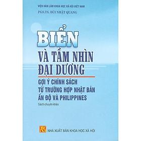 Biển Và Tầm Nhìn Đại Dương - Gợi Ý Chính Sách Từ Trường Hợp Nhật Bản Ấn Độ Và Philippines