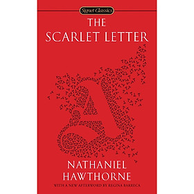 Signet Classics: The Scarlet Letter (With a New Afterword by Regina Barreca)