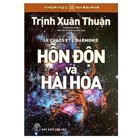 Khoa Học Khám Phá - Hỗn Độn Và Hài Hòa (Tái Bản 2018)