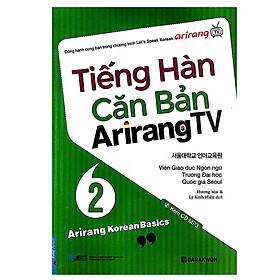 Tiếng Hàn Căn Bản Arirang TV (Tập 2)