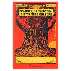 Wandering Through Vietnamese Culture (Lãng Du Trong Văn Hóa Việt)