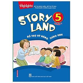 Story Land - Bổ Trợ Kỹ Năng Tiếng Anh 5 (Quyển 1)