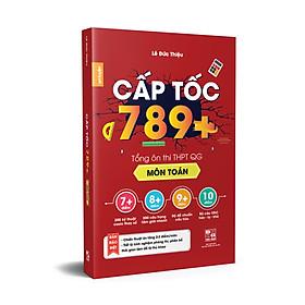 CẤP TỐC 789+ Môn Toán - Tổng Ôn Toàn Diện Kiến Thức Thi THPTQG - Nắm chắc kiến thức trọng tâm hay thi nhất