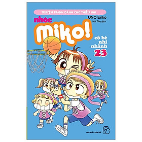 Nhóc Miko! Cô Bé Nhí Nhảnh - Tập 23 (Tái Bản 2020)