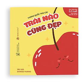 Ehon Trái nào cũng đẹp - Vương quốc trái cây - Sách Ehon Nhật Bản dành cho bé từ 0 tuổi