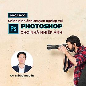Photoshop chỉnh hình ảnh cho nhà nhiếp ảnh