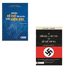 Bộ 2 cuốn sách nghiên cứu về các đế chế trên thế giới: Sự Trỗi Dậy Và Suy Tàn Của Đế Chế Thứ Ba - Những Đế Chế Độc Quyền Thời Hiện Đại