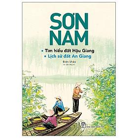 Sơn Nam - Tìm Hiểu Đất Hậu Giang & Lịch Sử Đất An Giang