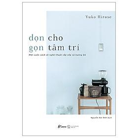 Dọn Cho Gọn Tâm Trí - Một Cuốn Sách Về Nghệ Thuật Sắp Xếp Và Buông Bỏ (2019)