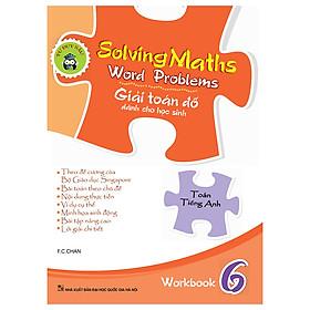 Solving Maths Word Problems - Giải Toán Đố Dành Cho Học Sinh - Workbook 6