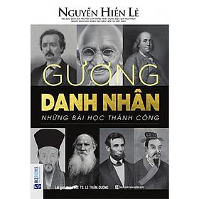 Gương Danh Nhân - Những Bài Học Thành Công (Nguyễn Hiến Lê - Bộ Sách Sống Sao Cho Đúng) tặng kèm bookmark TH