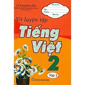 Vở Luyện Tập Tiếng Việt 2 Tập 2 ( Tái Bản)
