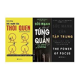 Combo 3 cuốn - Sức mạnh thói quen + Sức mạnh của sự túng quẫn + Sức mạnh của tập trung