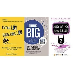 Combo Cách Thức Để Thành Công ( Thất Bại Lớn, Thành Công Lớn + Suy Nghĩ Lớn , Hành Động Nhỏ + Mặc Kệ Nó, Làm Tới Đi! ) tặng kèm bookmark Sáng Tạo