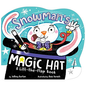 Snowman's Magic Hat: A Lift-The-Flap Book