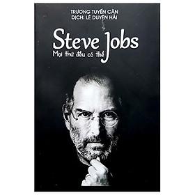 Steve Jobs - Mọi Thứ Đều Có Thể