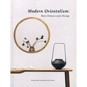 Modern Orientalism : New Chinese Style