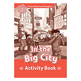 Oxford Read And Imagine Level 2: In the Big City (Activity Book)