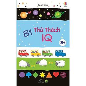 Sách: 81 Thử Thách IQ – Phát Triển Tư Duy Cho Bé (cho trẻ từ 6 tuổi)