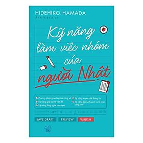 Sách - Kỹ Năng Làm Việc Nhóm Của Người Nhật