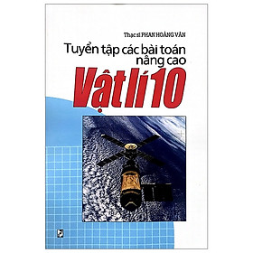 Tuyển Tập Các Bài Toán Nâng Cao Vật Lí 10