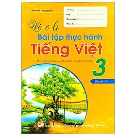 Vở Ô Li Bài Tập Thực Hành Tiếng Việt 3 - Quyển 1