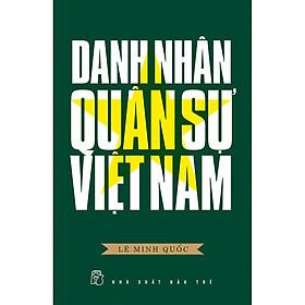 Danh Nhân Quân Sự Việt Nam (Tái Bản 2020)