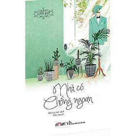 Cuốn sách xuất sắc của tác giả Kim Đạt: Nhà Có Chồng Ngoan