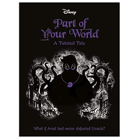 The Little Mermaid: Part Of Your World (Twisted Tales 512 Disney)