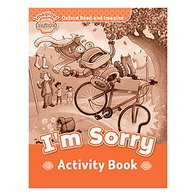 Oxford Read And Imagine Beginner: I'm Sorry (Activity Book)